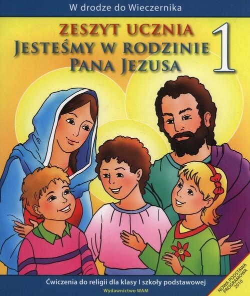 okładka Jesteśmy w rodzinie Pana Jezusa 1 Zeszyt ucznia Szkoła podstawowa, Książka | Czarnecka Teresa