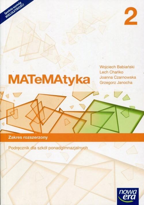 okładka Matematyka 2 Podręcznik Zakres rozszerzony Szkoła ponadgimnazjalna, Książka | Wojciech Babiański, Lech Chańko, J Czarnowska