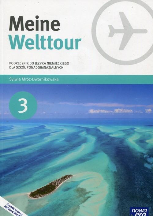 okładka Meine Welttour Język niemiecki 3 Podręcznik + CD Szkoła ponadgimnazjalna, Książka | Mróz-Dwornikowska Sylwia