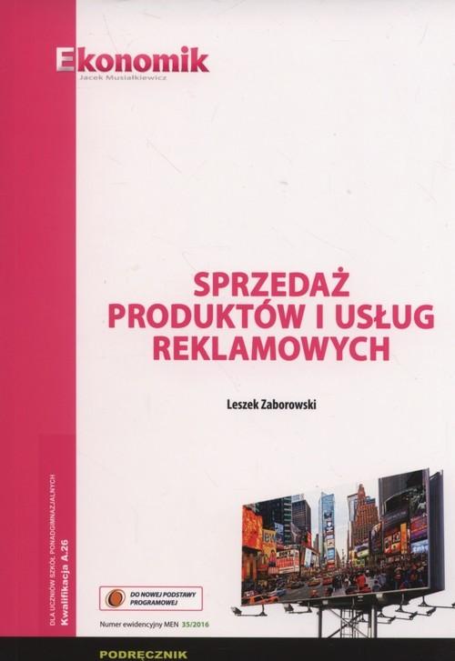 okładka Sprzedaż produktów i usług reklamowych Podręcznik Szkoły ponadgimnazjalne, Książka | Zaborowski Leszek