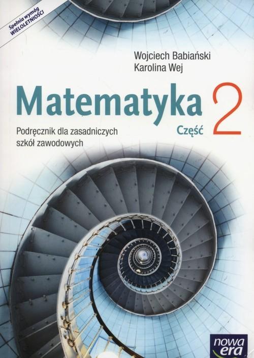 okładka Matematyka Podręcznik Część 2 Zasadnicza szkoła zawodowa, Książka | Wojciech Babiański, Karolina Wej