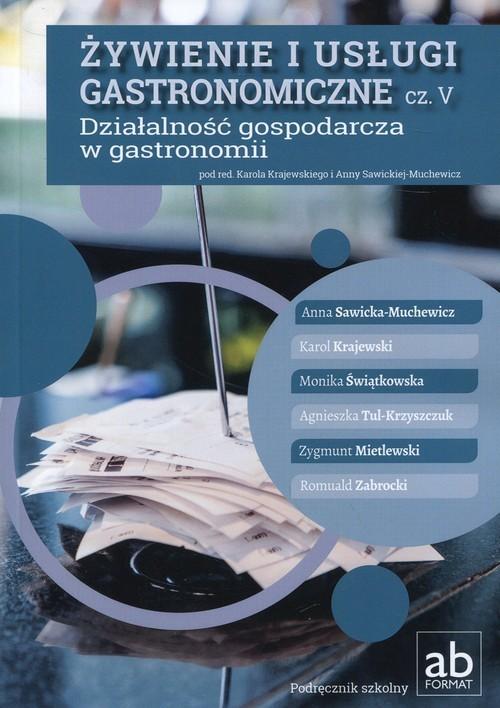 okładka Żywienie i usługi gastronomiczne Część V Działalność gospodarcza w gastronomii, Książka |