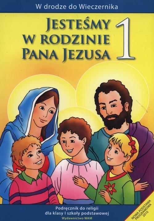 okładka Jesteśmy w rodzinie Pana Jezusa 1 Podręcznik Szkoła podstawowa, Książka | Kubik Władysław