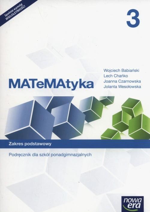okładka Matematyka 3 Podręcznik Zakres podstawowy Szkoły ponadgimnazjalne, Książka | Wojciech Babiański, Lech Chańko, J Czarnowska