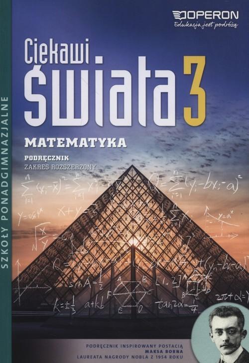 okładka Ciekawi świata Matematyka 3 Podręcznik zakres rozszerzony Szkoły ponadgimnazjalne, Książka | Pawłowski Henryk