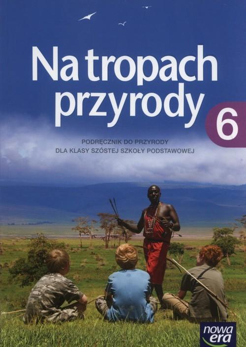 okładka Na tropach przyrody 6 Podręcznik Szkoła podstawowa, Książka | Marcin Braun, Wojciech Grajkowski, Więckowski