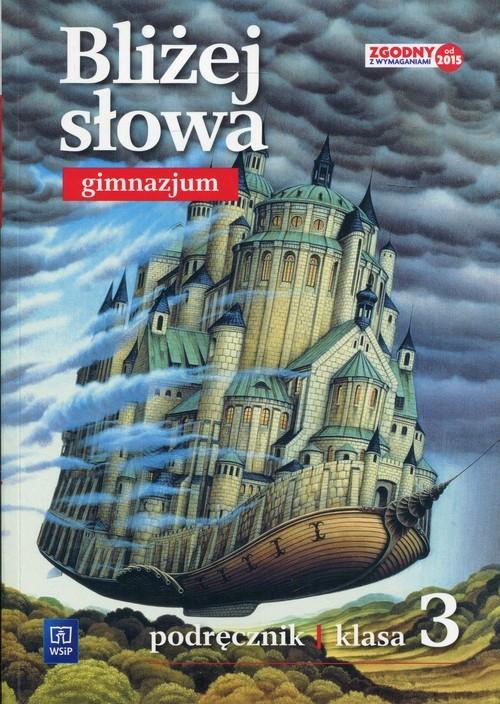 okładka Bliżej słowa 3 Podręcznik Gimnazjum, Książka | Ewa Horwath, Grażyna Kiełb