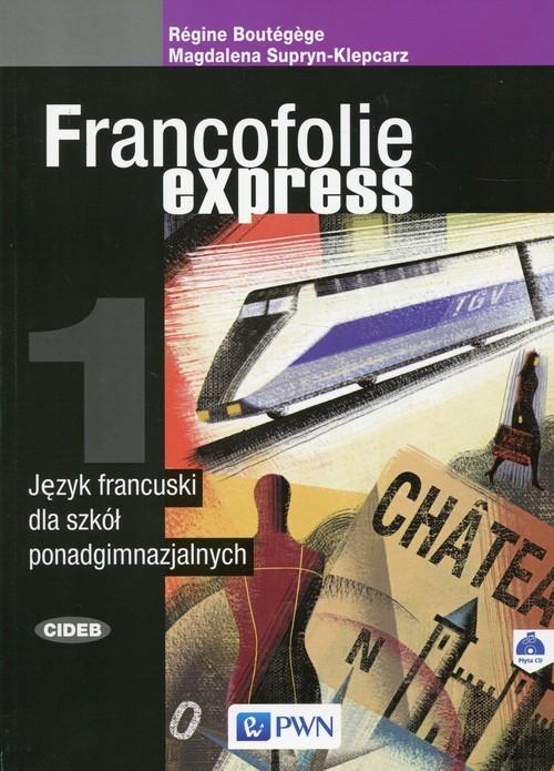 okładka Francofolie express 1 Język francuski Podręcznik z płytą CD Szkoła ponadgimnazjalna, Książka | Magdalena Supryn-Klepcarz, Regine Boutegege
