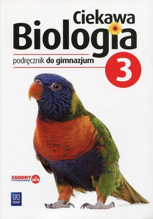 okładka Ciekawa biologia 3 Podręcznik Gimnazjum, Książka | Ewa Kłos, Wawrzyniec Kofta, M Kukier-Wyrwicka