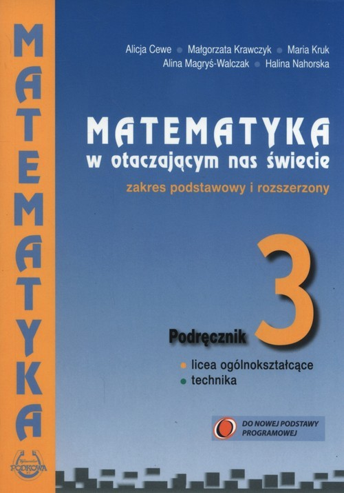 okładka Matematyka w otaczającym nas świecie 3 Podręcznik zakres podstawowy i rozszerzony Szkoły ponadgimnazjalne, Książka | Alicja Cewe, Małgorzata Krawczyk, Maria Kruk