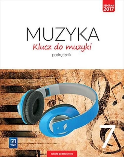 okładka Klucz do muzyki 7 Podręcznik Szkoła podstawowa, Książka   Katarzyna Jakóbczak-Drążek, Agnieszk Soltysik