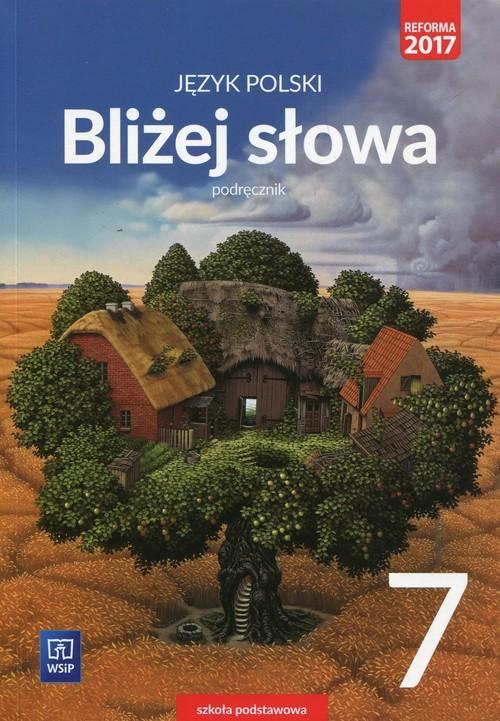 okładka Bliżej słowa Język polski 7 Podręcznik Szkoła podstawowa, Książka | Ewa Horwath, Grażyna Kiełb