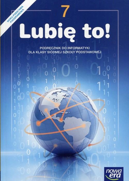 okładka Informatyka Lubię to! 7 Podręcznik Szkoła podstawowa, Książka | Koba Grażyna