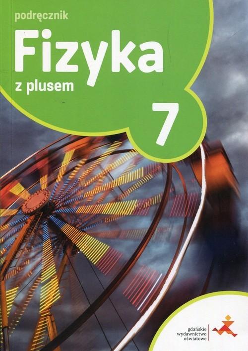 okładka Fizyka z plusem 7 Podręcznik Szkoła podstawowa, Książka | Krzysztof Horodecki, Artur Ludwikowski