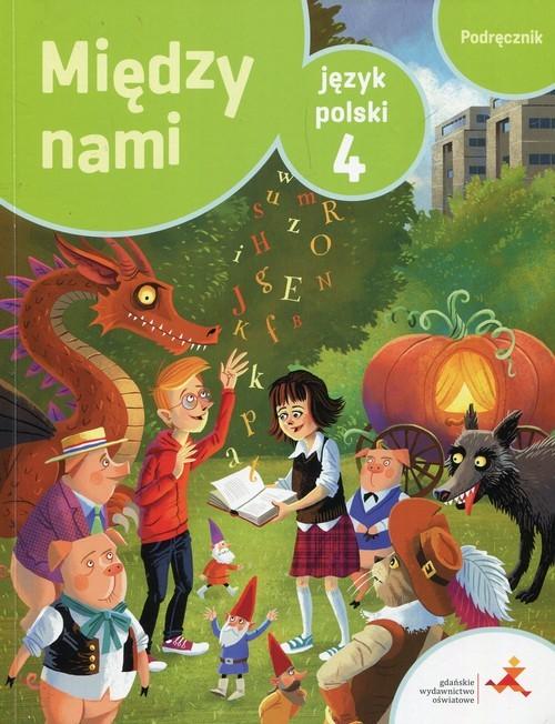 okładka Między nami Język polski 4 Podręcznik Szkoła podstawowa, Książka | Agnieszka Łuczak, Anna Murdzek, Krzemieniewsk