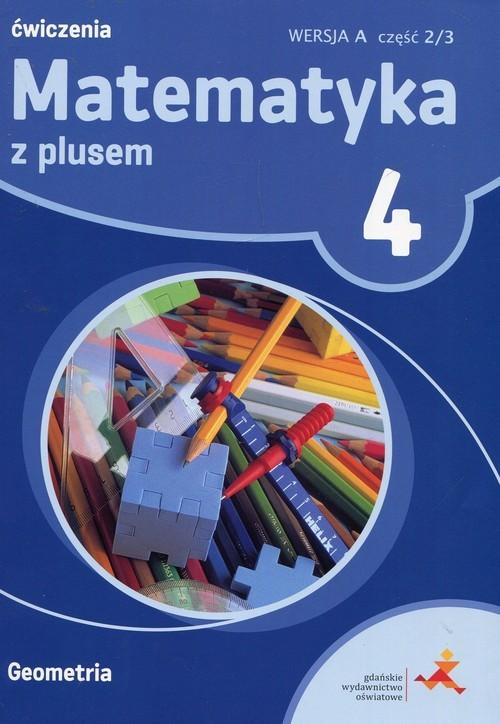 okładka Matematyka z plusem 4 Ćwiczenia Wersja A Część 2/3 Geometria Szkoła podstawowa, Książka | Zarzycki Piotr
