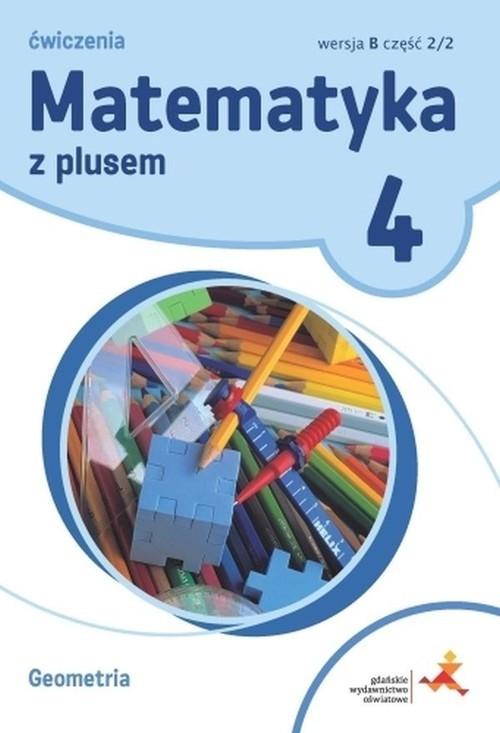 okładka Matematyka z plusem 4 Ćwiczenia Geometria Wersja B Część 2/2 Szkoła podstawowa, Książka | Zarzycki Piotr
