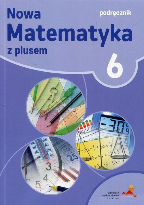 okładka Nowa Matematyka z plusem 6 Podręcznik Szkoła podstawowa, Książka | Małgorzata Dobrowolska, Marta Jucewicz, Karpi