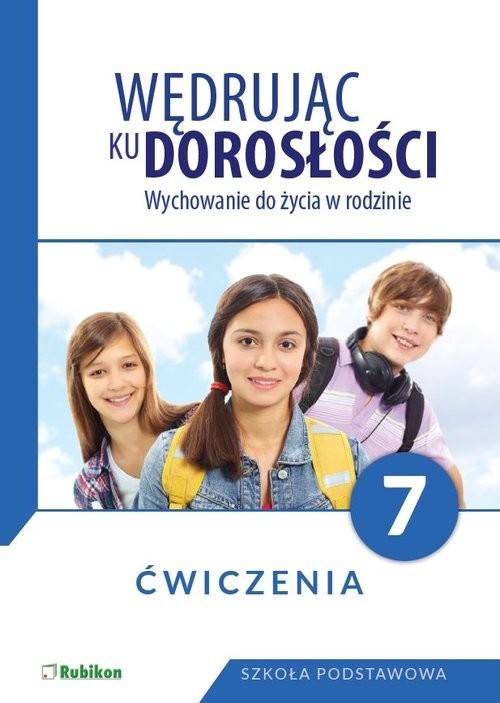 okładka Wędrując ku dorosłości Wychowanie do życia w rodzinie Ćwiczenia dla klasy 7 szkoły podstawowej Szkoła podstawowa, Książka  