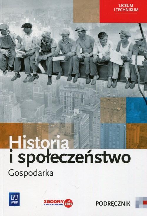 okładka Historia i społeczeństwo Gospodarka Podręcznik Liceum i technikum, Książka | Gucman Robert