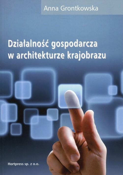 okładka Działalność gospodarcza w architekturze krajobrazu Podręcznik Technik architektury krajobrazu, Książka | Grontkowska Anna
