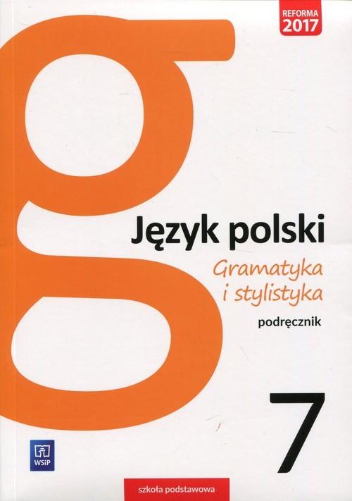 okładka Gramatyka i stylistyka Język polski 7 Podręcznik Szkoła podstawowaksiążka      Czarniecka-Rodzik Zofia