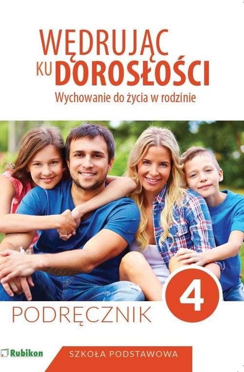 okładka Wędrując ku dorosłości Wychowanie do życia w rodzinie Podręcznik dla klasy 4 szkoły podstawowej, Książka  