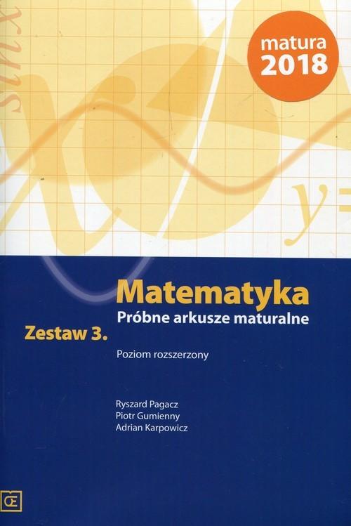okładka Matematyka Próbne arkusze maturalne Zestaw 3 Poziom rozszerzony, Książka | Ryszard Pagacz, Piotr Gumienny, Adr Karpowicz