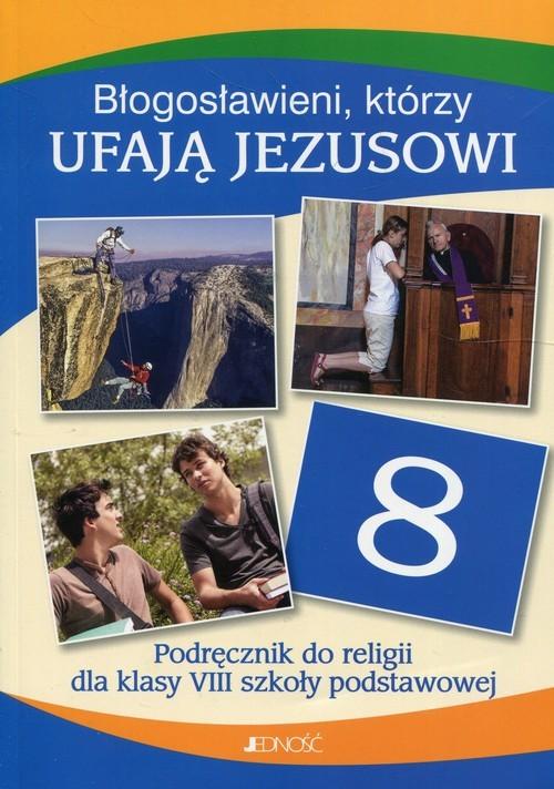 okładka Błogosławieni którzy ufają Jezusowi Religia 8 Podręcznik, Książka   Krzysztof Mielnicki, Elżbieta Kondrak, Parsze