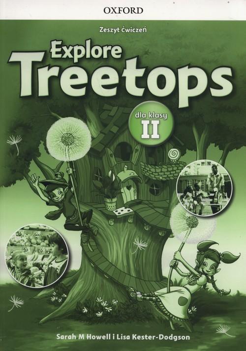 okładka Explore Treetops 2 Zeszyt ćwiczeń Szkoła podstawowa, Książka | Sarah M. Howell, Lisa Kester-Dodgson