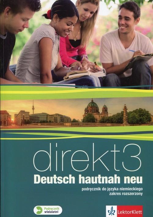 okładka Direkt Hautnah Neu 3 Podręcznik wieloletni z płytą CD Zakres rozszerzony Szkoła ponadgimnazjalna, Książka |