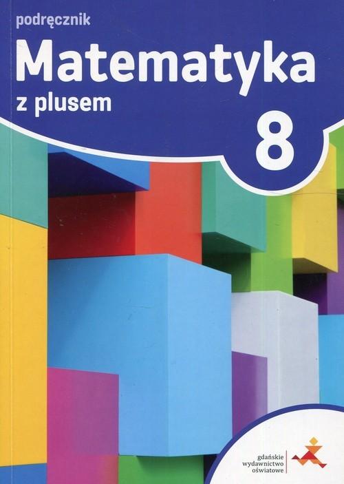 okładka Matematyka z plusem 8 Podręcznik Szkoła podstawowa, Książka |