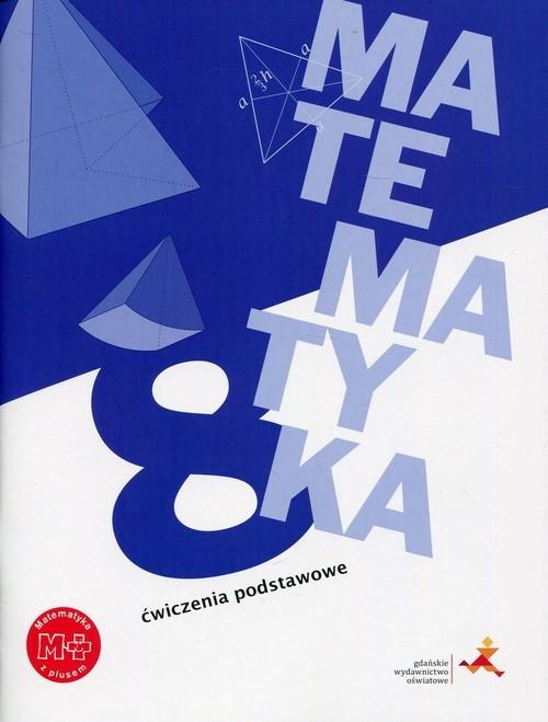 okładka Matematyka z plusem 8 Ćwiczenia podstawowe Szkoła podstawowa, Książka | Lech Jacek