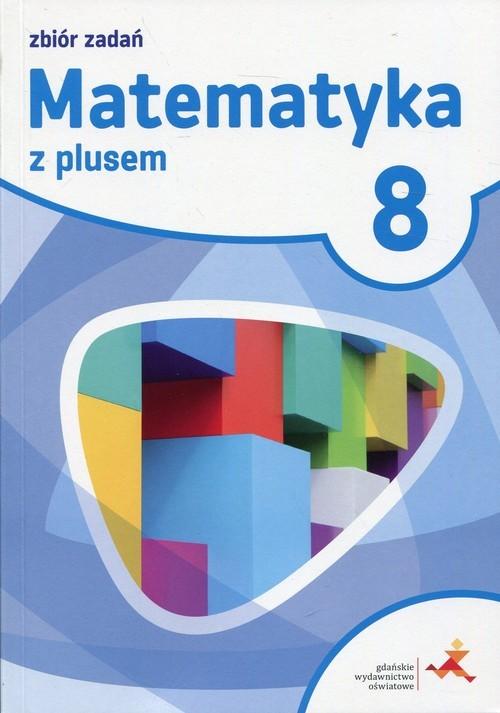 okładka Matematyka z plusem 8 Zbiór zadań, Książka | Marcin Braun, Jacek Lech, Marek Pisarski