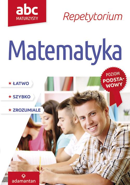 okładka ABC Maturzysty Repetytorium Matematyka Poziom podstawowy, Książka | Mizerski Witold