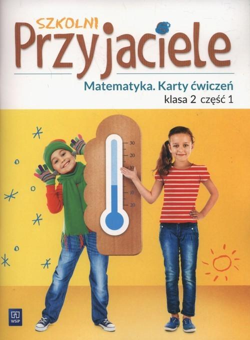 okładka Szkolni Przyjaciele Matematyka 2 Karty ćwiczeń część 1 Szkoła podstawowa, Książka | Aneta Chankowska, Kamila Łyczek