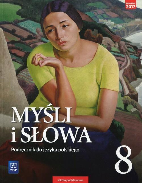 okładka Myśli i słowa Język polski 8 Podręcznik Literatura kultura język Szkoła podstawowa, Książka | Ewa Nowak, Joanna Gaweł