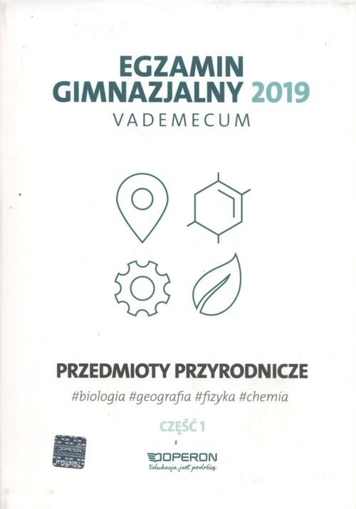 okładka Egzamin gimnazjalny 2019 Vademecum Przedmioty przyrodnicze Część 1 biologia, chemia, fizyka, geografia, Książka |