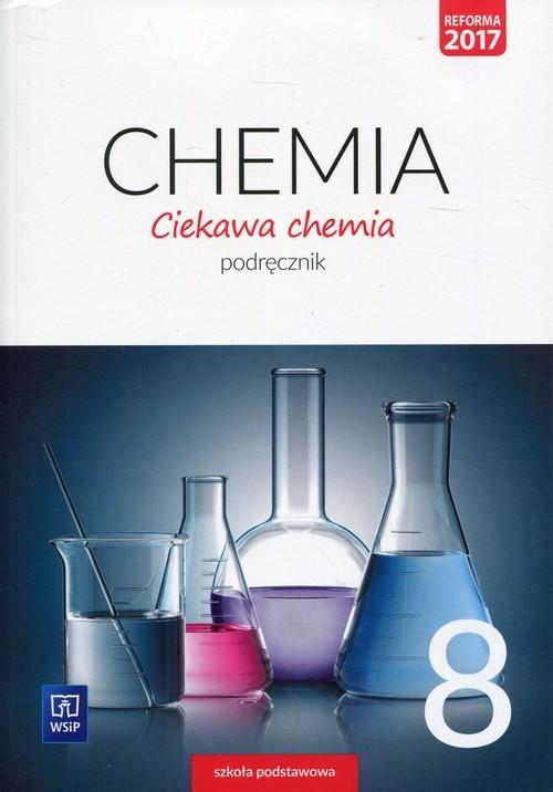 okładka Ciekawa chemia 8 Podręcznik Szkoła podstawowa, Książka | Hanna Gulińska, Janina Smolińska