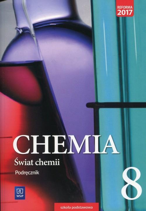 okładka Świat chemii 8 Podręcznik Szkoła podstawowa, Książka | Anna Warchoł, Andrzej Danel, Doro Lewandowska