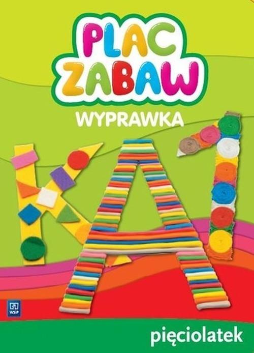 okładka Plac zabaw Wyprawka Pięciolatek, Książka | Aleksandra Szyller, Paulina Sowa