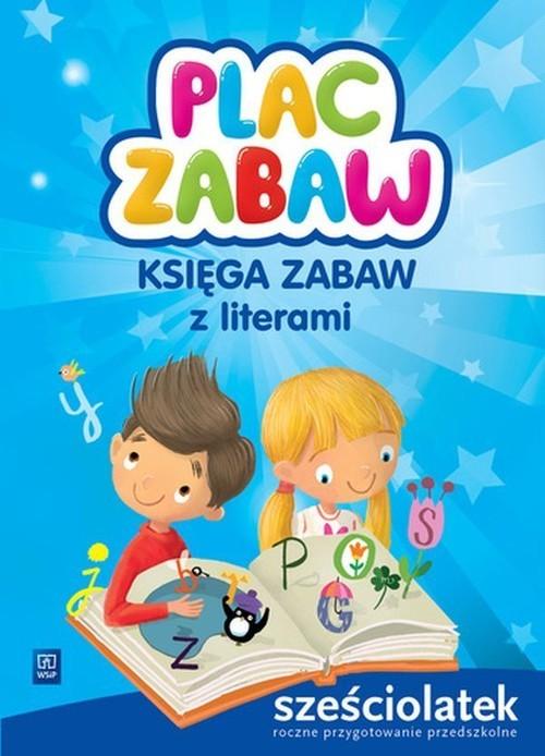 okładka Plac zabaw Księga zabaw z literami Sześciolatek Roczne przygotowanie przedszkolne, Książka | Karamuz Karolina