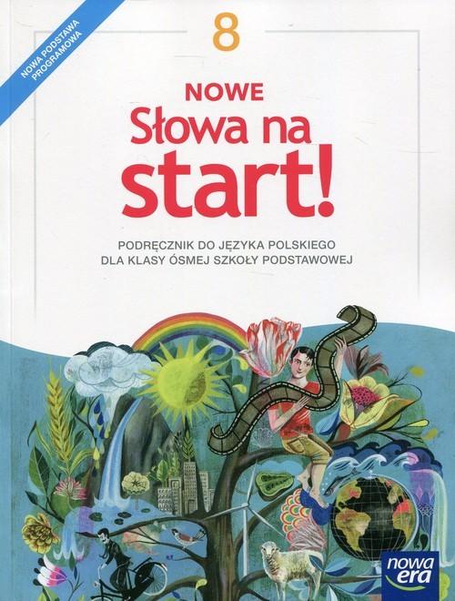 okładka Nowe słowa na start! 8 Podręcznik Szkoła podstawowaksiążka |  | Joanna Kościerzyńska, Małgorzata Chmiel, Szul