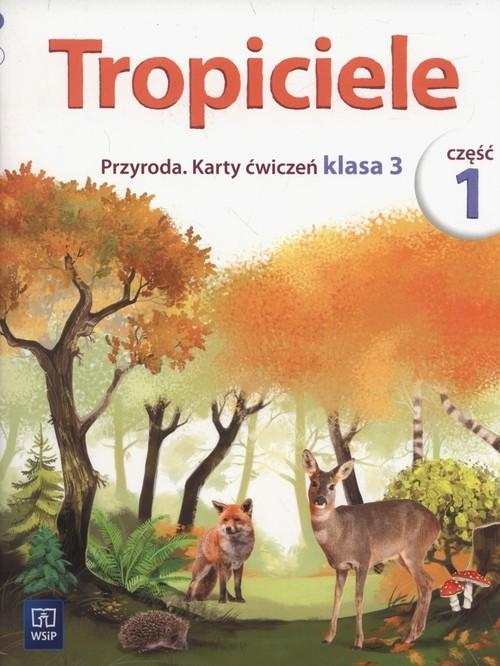 okładka Tropiciele 3 Przyroda Karty ćwiczeń Część 1 Szkoła podstawowa, Książka | Ewa Kłos, Wawrzyniec Kofta