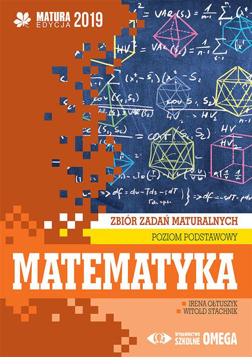 okładka Matematyka Matura 2019 Zbiór zadań maturalnych Poziom podstawowy, Książka | Irena Ołtuszyk, Witold Stachnik