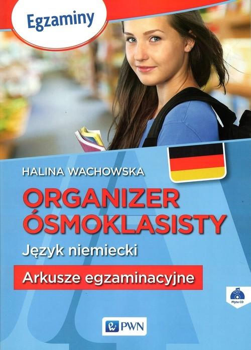 okładka Organizer ósmoklasisty Język niemiecki Arkusze egzaminacyjne + CD, Książka | Wachowska Halina