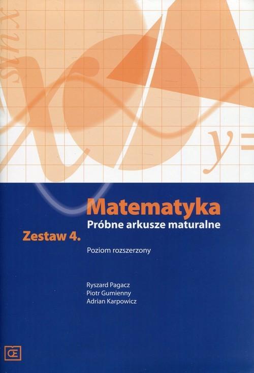 okładka Matematyka Próbne arkusze maturalne Zestaw 4 Poziom rozszerzony, Książka | Ryszard Pagacz, Piotr Gumienny, Adr Karpowicz