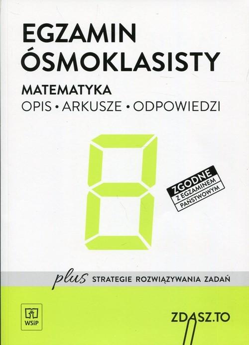 okładka Egzamin ósmoklasisty Matematyka Opis Arkusze Odpowiedzi Zdasz.To Szkoła podstawowa, Książka |