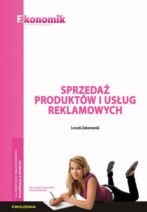 okładka Sprzedaż produktów i usług reklamowych ćwiczenia, Książka | Zaborowski Leszek