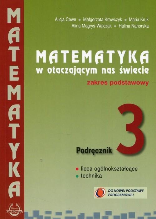 okładka Matematyka w otaczającym nas świecie 3 Podręcznik Zakres podstawowy, Książka | Alicja Cewe, Małgorzata Krawczyk, Maria Kruk